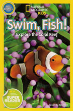 Swim, Fish!: Explore the Coral Reef